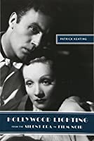 Hollywood Lighting from the Silent Era to Film Noir (Film and Culture)