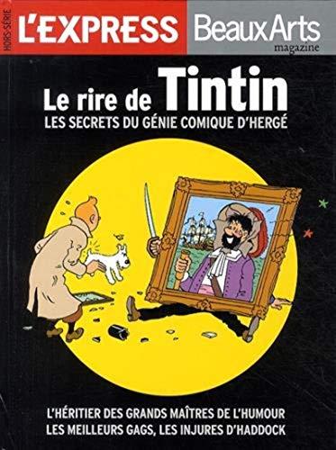 Le rire de Tintin: Les secrets du génie comique d'Hergé.