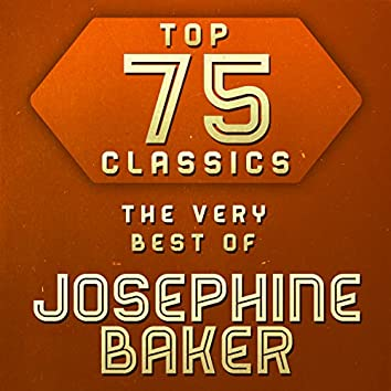 Top 75 Classics - The Very Best of Josephine Baker