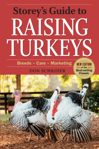 Storey's Guide to Raising Turkeys, 3rd Edition: Breeds, Care, Marketing (Storey's Guide to Raising)