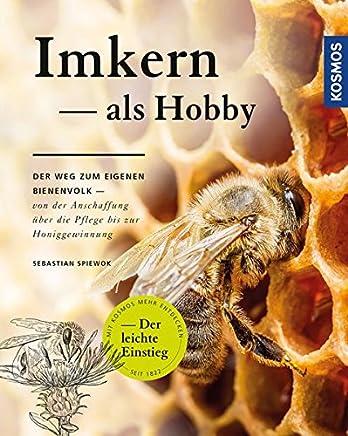 Ikern als Hobby Der Weg zu eigenen BienenvolkSebastian Spiewok