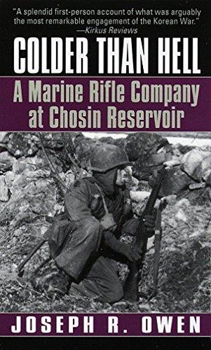 Colder Than Hell: A Marine Rifle Company at Chosin Reservoir