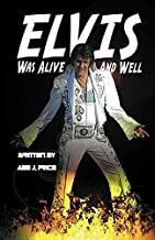 Elvis was Alive and Well by Price, Abe J (2011) Paperback