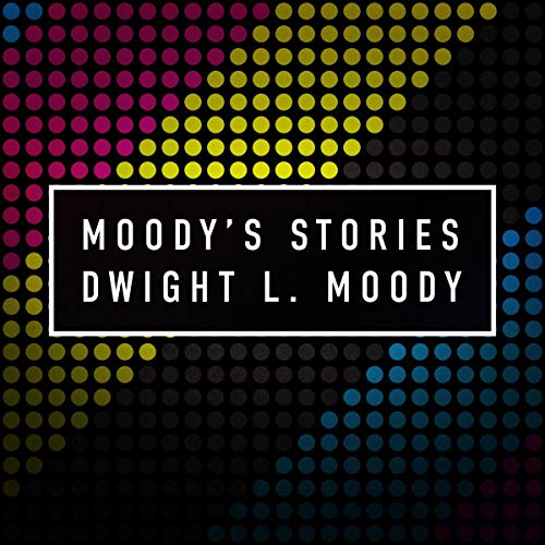 Moody's Stories: Incidents and Illustrations cover art