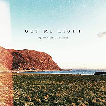 Get me Right (feat. Daramola)