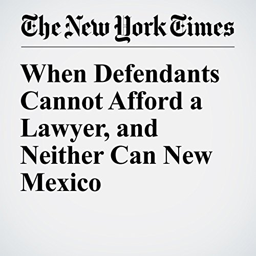 When Defendants Cannot Afford a Lawyer, and Neither Can New Mexico audiobook cover art