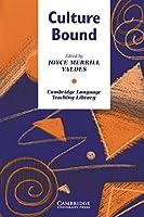Culture Bound: Bridging the Cultural Gap in Language Teaching (Cambridge Language Teaching Library)