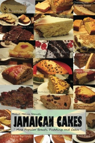 Jamaican Cakes: ' Most Popular Breads, Puddings, and Cakes '