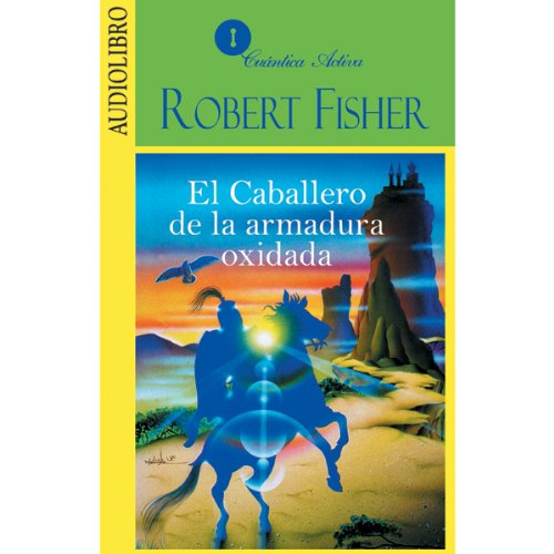 El caballero de la armadura oxidada [The Knight in Rusty Armour] audiobook cover art
