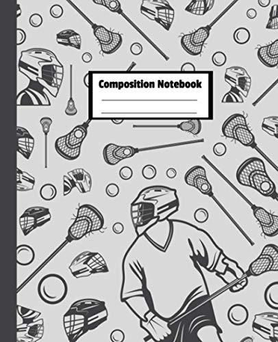 Lacrosse Composition Notebook: Sport Journal to write in | 110 wide ruled pages, 7.5x9.25 inches | Great Gift for teams, coaches, players, goalies or even spectators.
