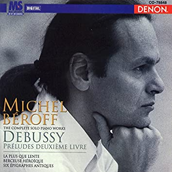 Debussy: Preludes Deuxieme Livre & Six Epigraphes Antiques