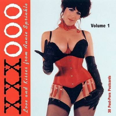 Xxxooo:  Love And Kisses From Annie Sprinkle (30 Post-Porn Postcards)