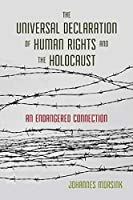 The Universal Declaration of Human Rights and the Holocaust: An Endangered Connection