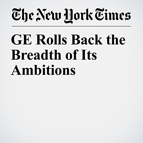 GE Rolls Back the Breadth of Its Ambitions copertina