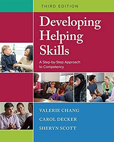 Compare Textbook Prices for Developing Helping Skills: A Step-by-Step Approach to Competency 3 Edition ISBN 9781305943261 by Chang, Valerie Nash,Decker, Carol L.,Scott, Sheryn T.