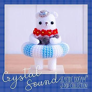 Crystal Sound - Seaside Dream III | J-Pop Collection