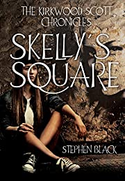 THE KIRKWOOD SCOTT CHRONICLES: Skelly's Square