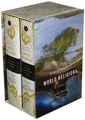 Compare Textbook Prices for The Norton Anthology of World Religions: Volume 1: Hinduism, Buddhism, Daoism; Volume 2: Judaism, Christianity, Islam Box Edition ISBN 9780393062533 by Miles, Jack,Doniger, Wendy,Lopez Jr., Donald S.,Robson, James,Biale, David,Cunningham, Lawrence S.,McAuliffe, Jane Dammen