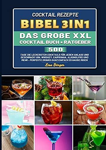 Cocktail Rezepte Bibel 3in1 Das große...