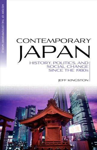 Contemporary Japan: History, Politics, and Social Change since the 1980s (Blackwell History of the Contemporary World Book 8) (English Edition)