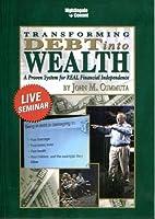 Transforming Debt into Wealth: LIVE Seminar