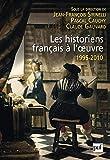 Les historiens français à l'oeuvre, 1995-2010 - Format Kindle - 23,99 €
