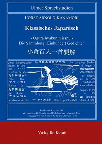 Klassisches Japanisch I . - Ogura hyakunin isshu - Die Sammlung