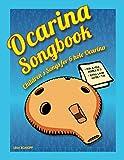 Ocarina Songbook: Children's Songs for 6 hole Ocarina