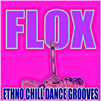 Flox (Ethno Chill Dance Grooves)