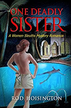 One Deadly Sister: A Women Sleuths Mystery Romance (Sandy Reid Mystery Series Book 1) by [Rod Hoisington]