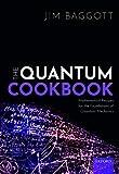 The Quantum Cookbook: Mathematical Recipes for the Foundations of Quantum Mechanics