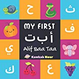 My First Alif Baa Taa: Arabic Language Alphabet Book For Babies, Toddlers