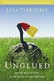 Unglued PB by TERKEURST LYSA [01 August 2012]