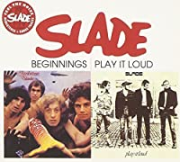 Beginnings / Play It Loud - Slade by Slade (2006-09-05)