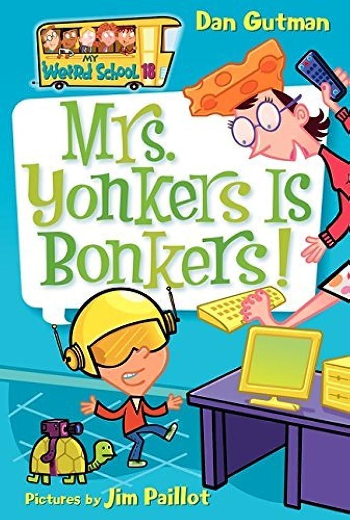 非難人憲法My Weird School #18: Mrs. Yonkers Is Bonkers! (My Weird School Daze) (English Edition)
