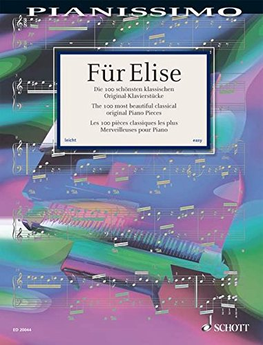 Fur Elise - The 100 Most Beautiful Classical Original Piano Pieces: Pianissimo Series