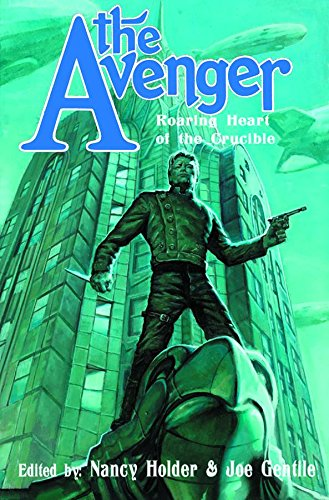 Download Roaring Heart of the Crucible (The Avenger) 1936814412