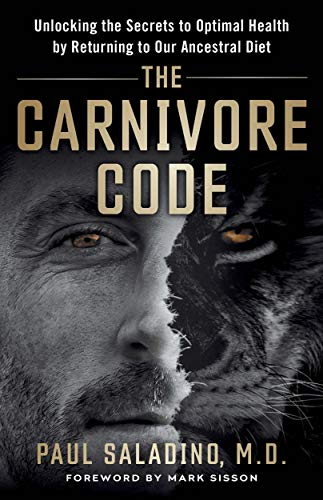 The Carnivore Code: Unlocking the Secrets to Optimal Health...