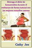 Detenga el dolor de hemorroides durante el embarazo de forma natural con los...