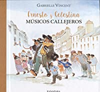 Ernesto y Celestina músicos callejeros / Bravo, Ernest and Celestine!