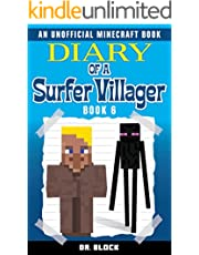 Diary of a Surfer Villager: Book 6: (an unofficial Minecraft book)
