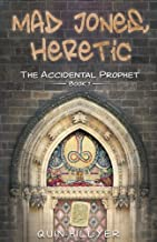 Mad Jones, Heretic (The Accidental Prophet)