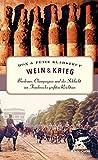 Wein & Krieg: Bordeaux, Champagner und die Schlacht um Frankreichs größten Reichtum