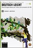 Deutsch leicht. Corso di lingua tedesca per l'intero ciclo secondario A1-B2. Kursbuch und Arbeitsbuch. Per le Scuole superiori. Con CD Audio formato MP3. Con espansione online