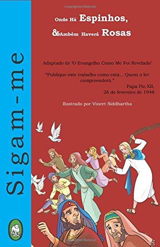 Onde há Espinhos, também haverá Rosas (Siga-me:) (Volume 2) (Portuguese Edition)