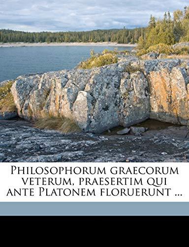 Philosophorum Graecorum Veterum, Praesertim Qui Ante Platonem Floruerunt ... Volume 2