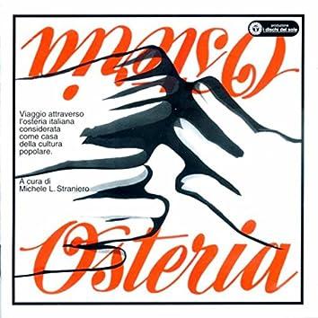 Osteria Osteria - Viaggio attraverso l'osteria Italiana, considerata come casa della cultura popolare