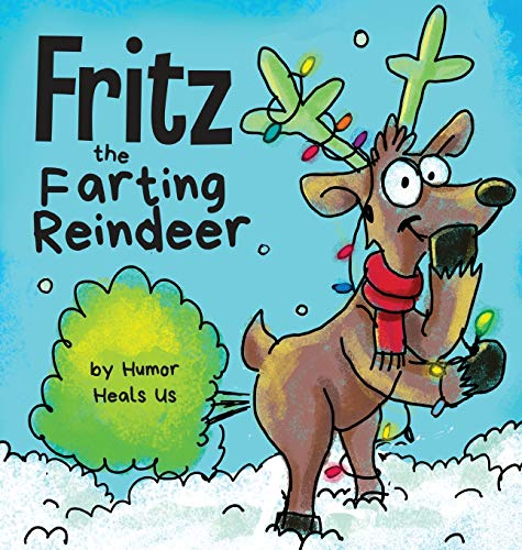 Fritz the Farting Reindeer: A Story About a Reindeer Who Farts (3) (Farting Adventures)