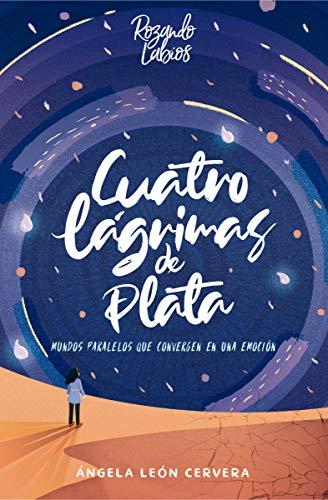 Cuatro lágrimas de plata de Ángela León Cervera