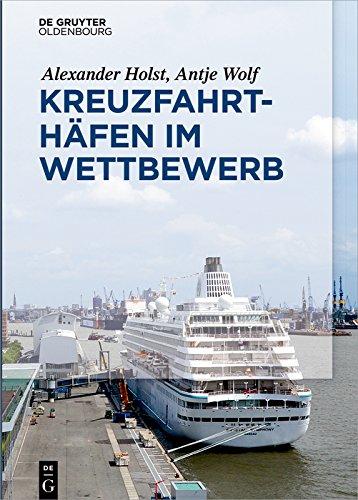 Kreuzfahrthäfen im Wettbewerb (German Edition)